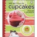 Mis recetas de cupcakes dulces y salados, Silvina Bermingham